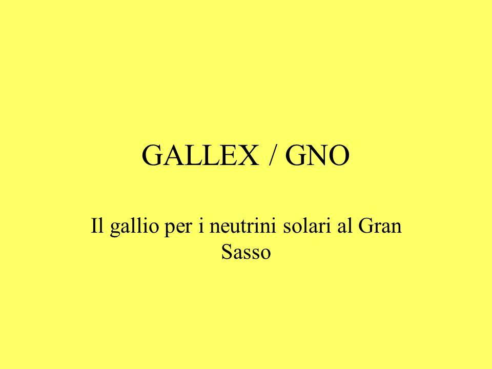 GALLEX / GNO Il gallio per i neutrini solari al Gran Sasso