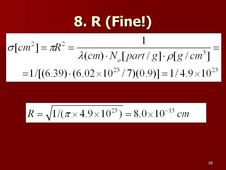 18 8. R (Fine!)