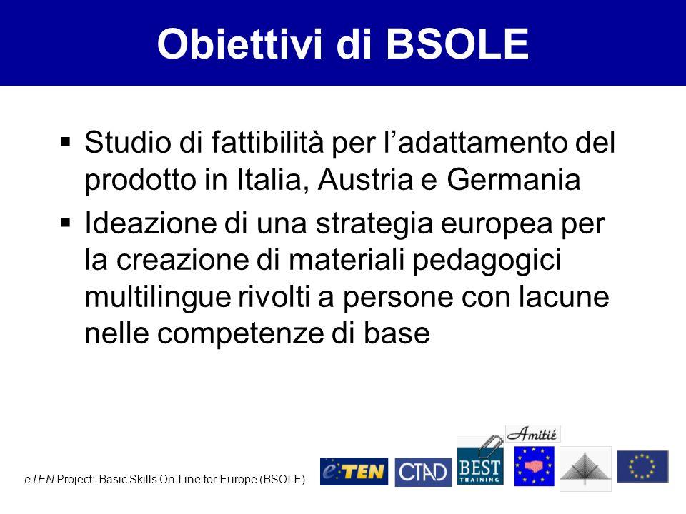 eTEN Project: Basic Skills On Line for Europe (BSOLE) La situazione in Italia, Austria e Germania Elementi investigati da BSOLE: Chi si occupa di competenze di base.