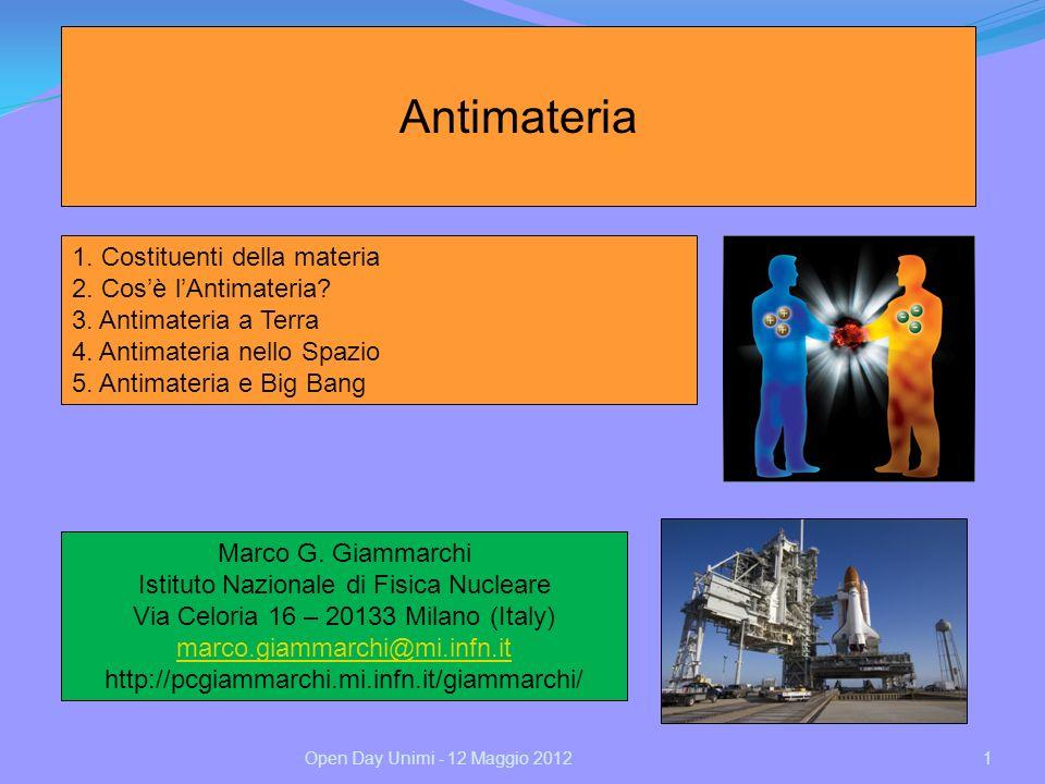 22Open Day Unimi - 12 Maggio 2012 Quali sono le proprietà degli anti-atomi.