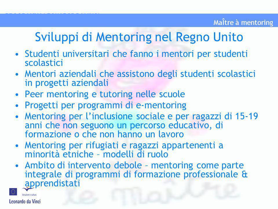 MaÎtre à mentoring PROGRAMMA LEONAROD DA VINCI Sviluppi di Mentoring nel Regno Unito Studenti universitari che fanno i mentori per studenti scolastici