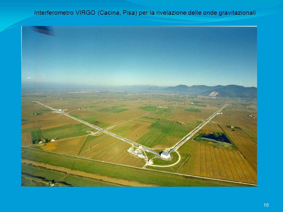 Interferometro VIRGO (Cacina, Pisa) per la rivelazione delle onde gravitazionali 18