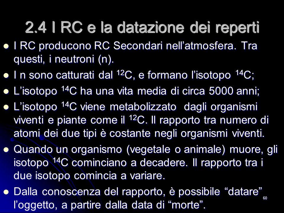 59 2.3 I RC e le telecomunicazioni Il Sole è una intensa sorgente di RC di bassa energia.