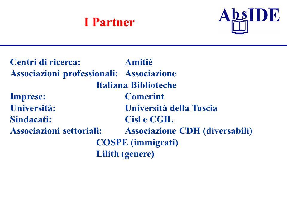 Centri di ricerca:Amitié Associazioni professionali:Associazione Italiana Biblioteche Imprese:Comerint Università:Università della Tuscia Sindacati:Ci