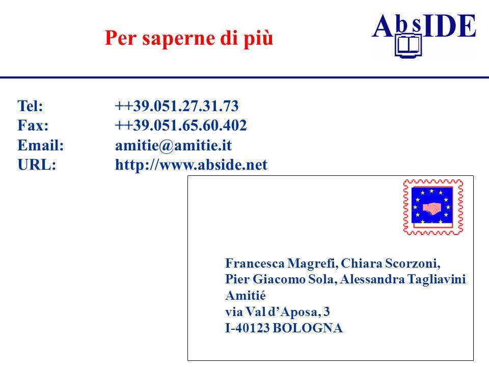 Per saperne di più Tel: ++39.051.27.31.73 Fax: ++39.051.65.60.402 Email: amitie@amitie.it URL:http://www.abside.net Francesca Magrefi, Chiara Scorzoni