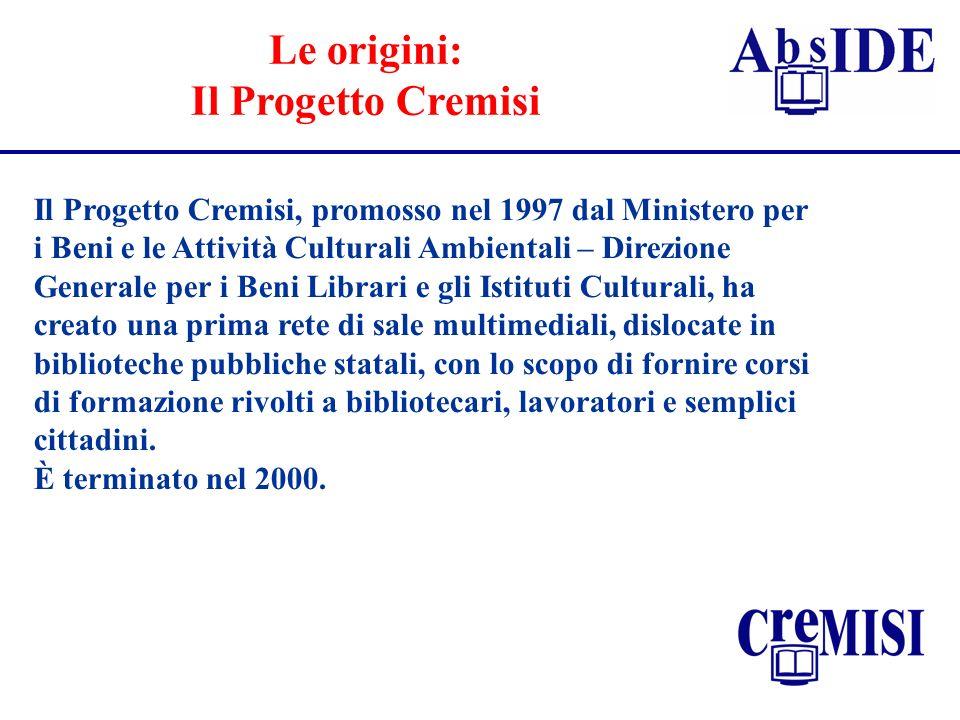 Le origini: Il Progetto Cremisi Il Progetto Cremisi, promosso nel 1997 dal Ministero per i Beni e le Attività Culturali Ambientali – Direzione General