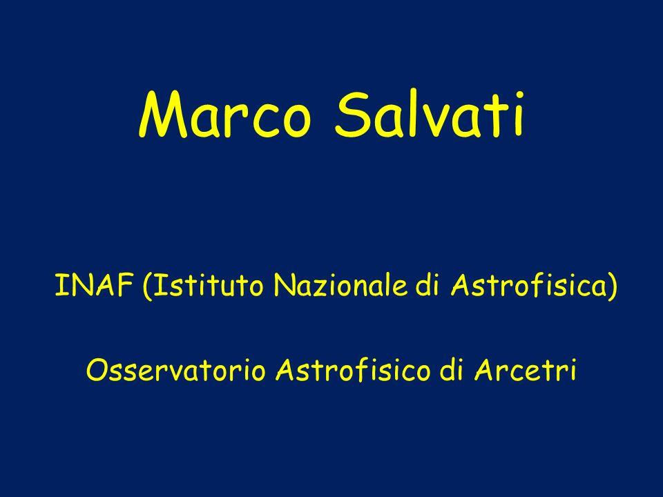 Marco Salvati INAF (Istituto Nazionale di Astrofisica) Osservatorio Astrofisico di Arcetri