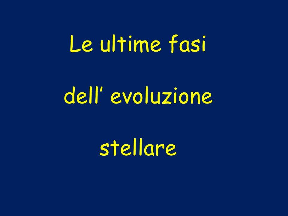 Le ultime fasi dell evoluzione stellare