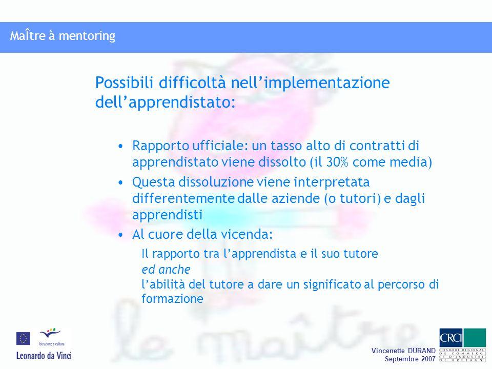 MaÎtre à mentoring Vincenette DURAND Septembre 2007 MaÎtre à mentoring Rapporto ufficiale: un tasso alto di contratti di apprendistato viene dissolto