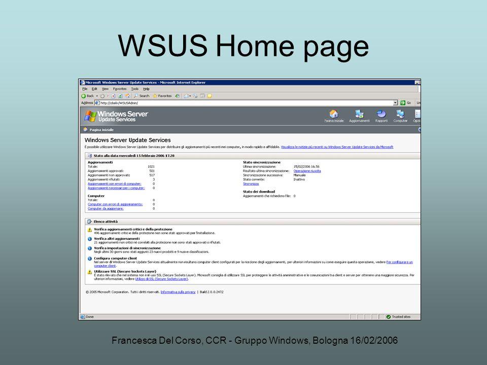 Francesca Del Corso, CCR - Gruppo Windows, Bologna 16/02/2006 WSUS Home page