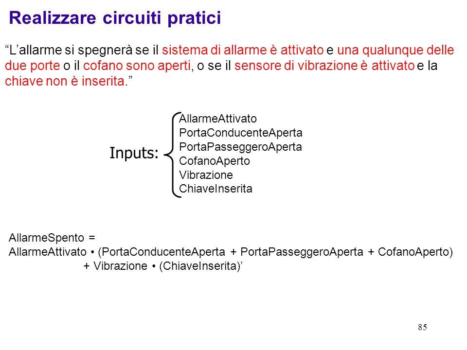 85 AllarmeSpento = AllarmeAttivato (PortaConducenteAperta + PortaPasseggeroAperta + CofanoAperto) + Vibrazione (ChiaveInserita) Realizzare circuiti pr