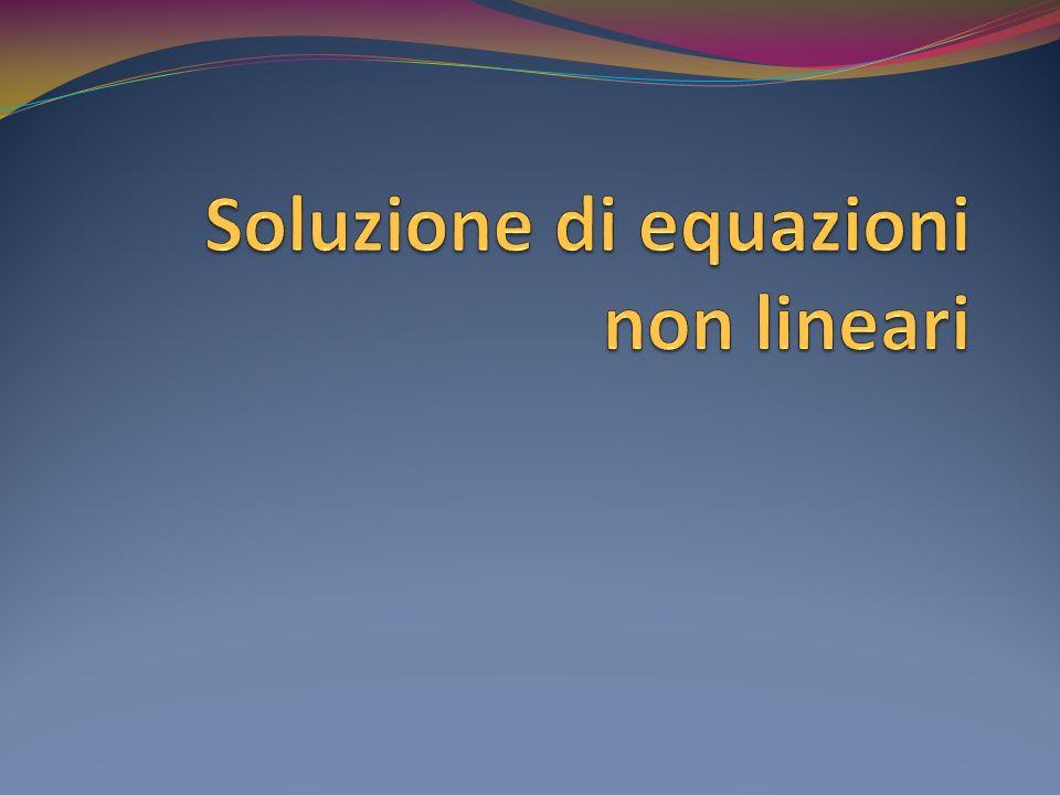 Metodo di Muller (4) Conviene quindi procedere nel modo seguente: si pone y=1/(x i+1 -x i ) e si ha: le cui soluzioni sono: poiché (x i+1 -x i ) deve essere un numero di modulo piccolo, y deve essere un numero di modulo grande la soluzione di modulo più grande si ottiene prendendo il segno + se b>0, il segno – se b<0 nellultima formula in ogni caso, si deve fare una somma di due quantità con lo stesso segno, evitando problemi di cancellazione: