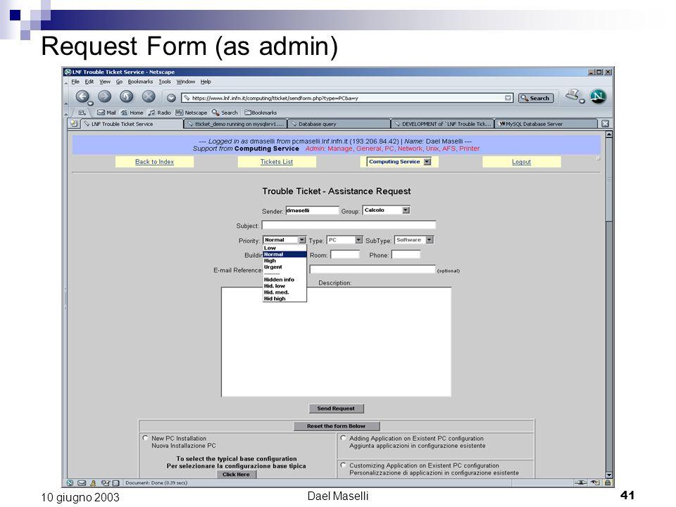 Dael Maselli41 10 giugno 2003 Request Form (as admin)