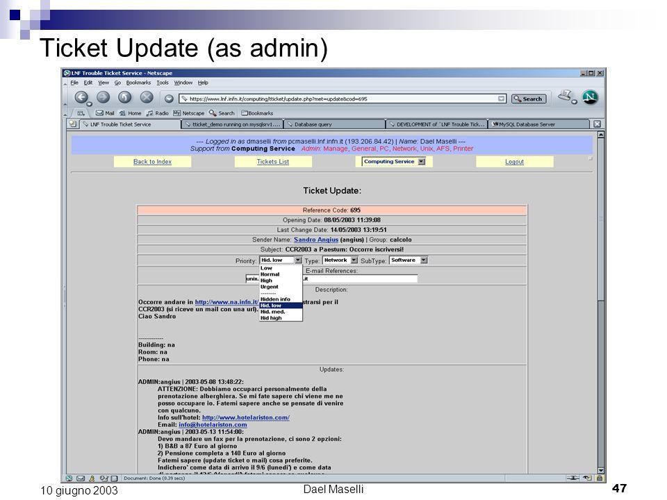 Dael Maselli47 10 giugno 2003 Ticket Update (as admin)