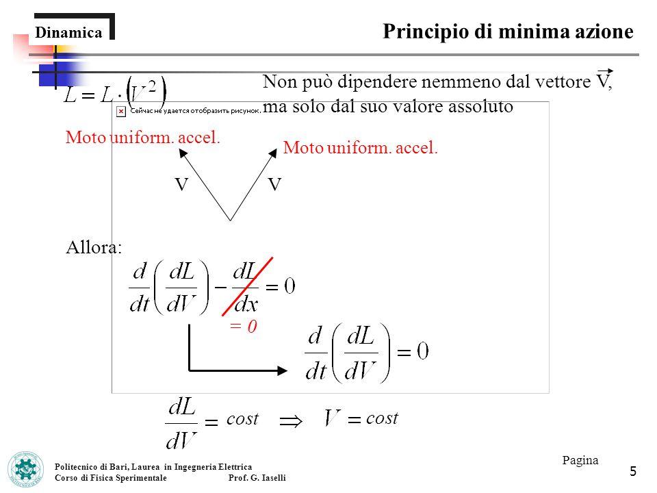 6 Dinamica Funzione di Lagrange per un punto materiale libero Politecnico di Bari, Laurea in Ingegneria Elettrica Corso di Fisica Sperimentale Prof.