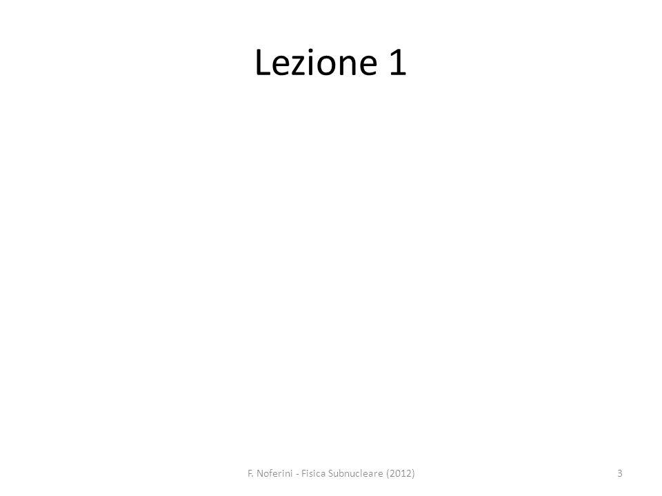 Lezione 1 3F. Noferini - Fisica Subnucleare (2012)