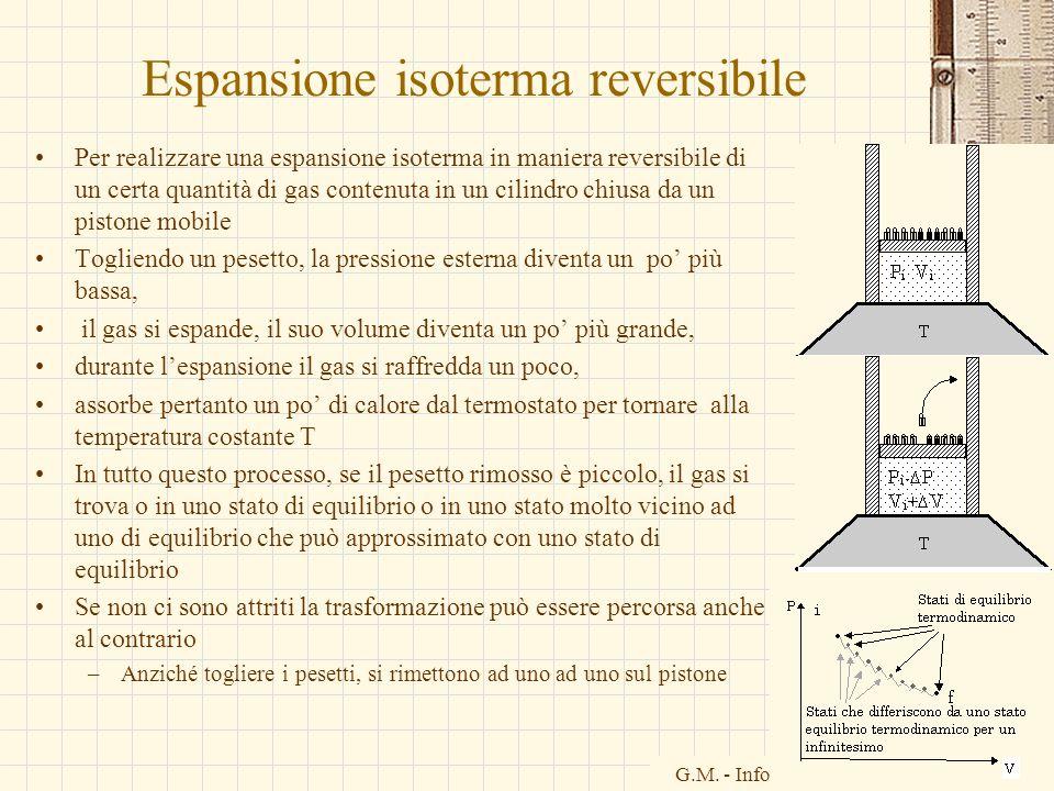 G.M. - Informatica B-Automazione 2002/03 Espansione isoterma reversibile Per realizzare una espansione isoterma in maniera reversibile di un certa qua