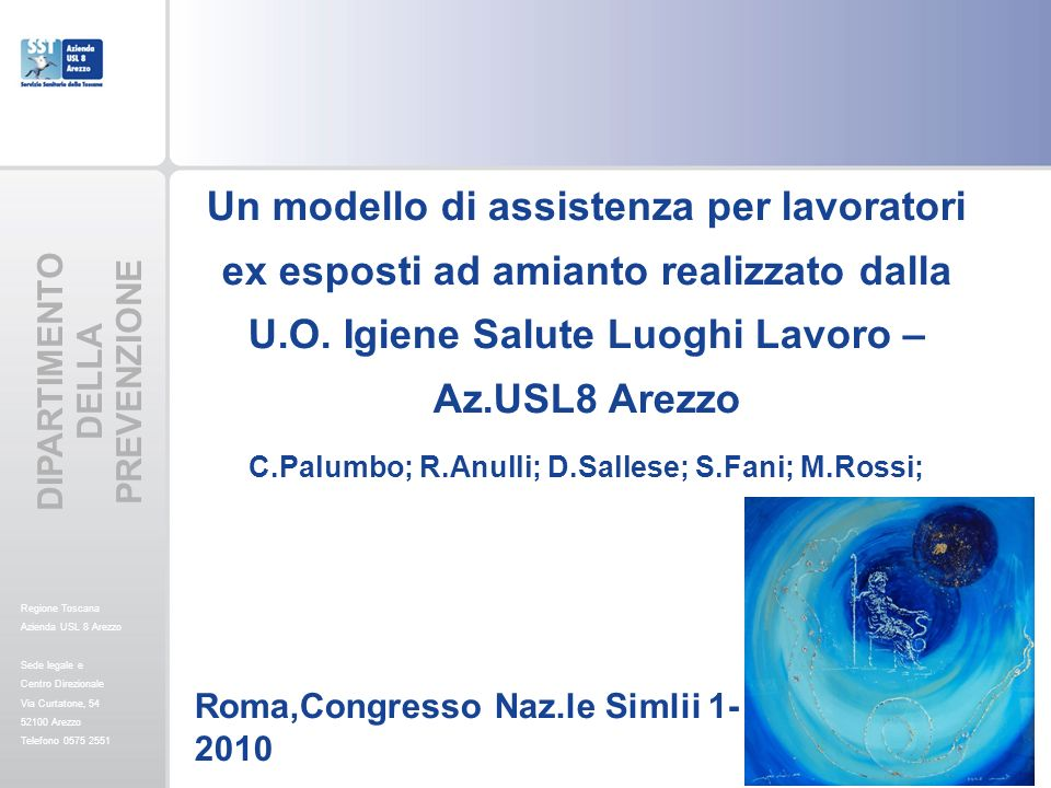 Regione Toscana Azienda USL 8 Arezzo Sede legale e Centro Direzionale Via Curtatone, 54 52100 Arezzo Telefono 0575 2551 Un modello di assistenza per l