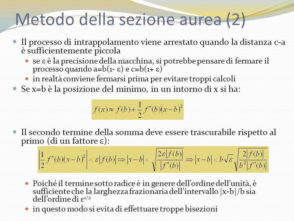 Metodo di Nelder e Mead (2) Si sceglie un simplex di partenza individuato dagli N+1 punti P 0,P 1,...,P N in genere conviene fissare P 0 e scegliere gli altri N punti in modo che sia: dove gli e i sono N vettori unitari linearmente indipendenti e λ è una costante che può rappresentare una costante di scala del problema in esame in principio si possono scegliere N valori di λ i diversi Si procede in maniera iterativa: in ogni iterazione il simplex ottenuto nelliterazione precedente viene opportunamente modificato
