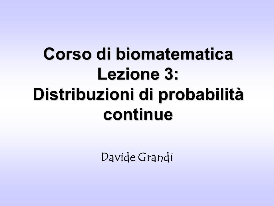 Distribuzioni continue Davide Grandi - Dottorato in Biologia Distribuzione uniformeDistribuzione uniforme Variabili aleatorie di cui è noto a priori che i loro valori possibili appartengono ad un dato intervallo e allinterno di questo intervallo tutti i valori sono equiprobabili si dicono uniformemente distribuite.