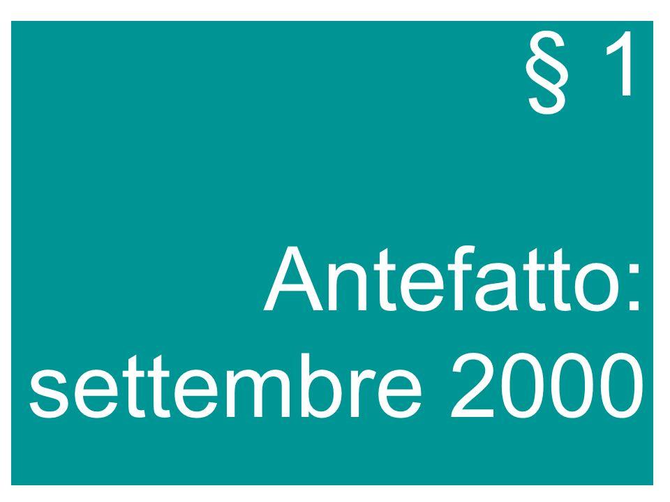 § 1 Antefatto: settembre 2000