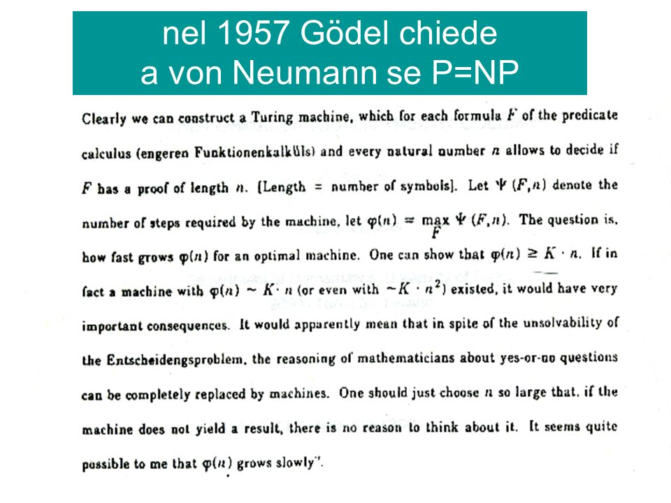 nel 1957 Gödel chiede a von Neumann se P=NP