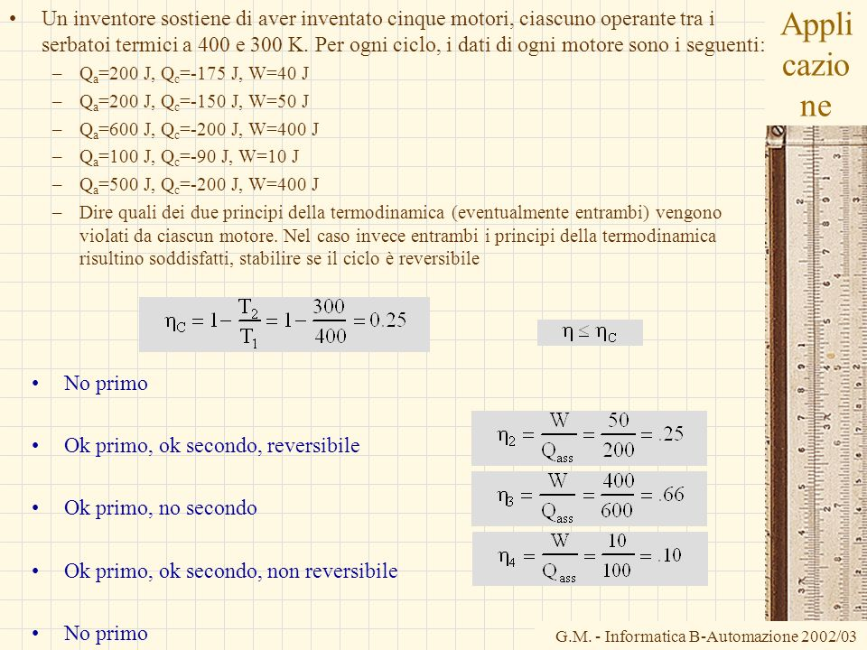 G.M. - Informatica B-Automazione 2002/03 Appli cazio ne Un inventore sostiene di aver inventato cinque motori, ciascuno operante tra i serbatoi termic