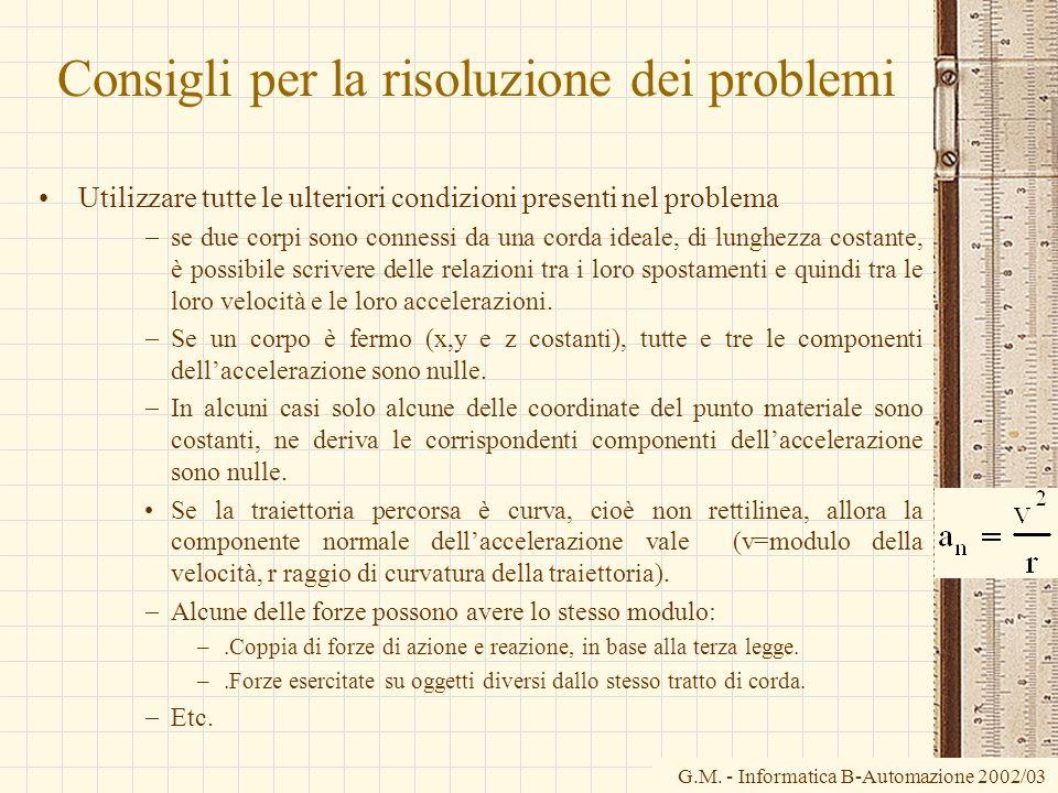 G.M. - Informatica B-Automazione 2002/03 Consigli per la risoluzione dei problemi Utilizzare tutte le ulteriori condizioni presenti nel problema se du