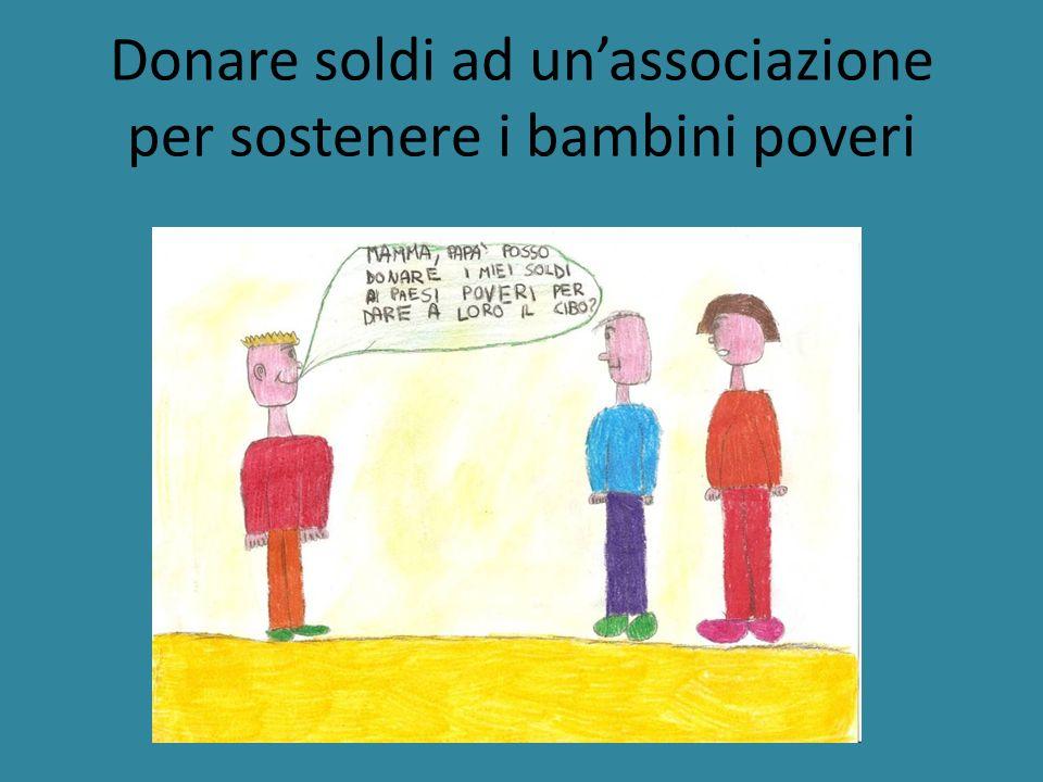 Donare soldi ad unassociazione per sostenere i bambini poveri