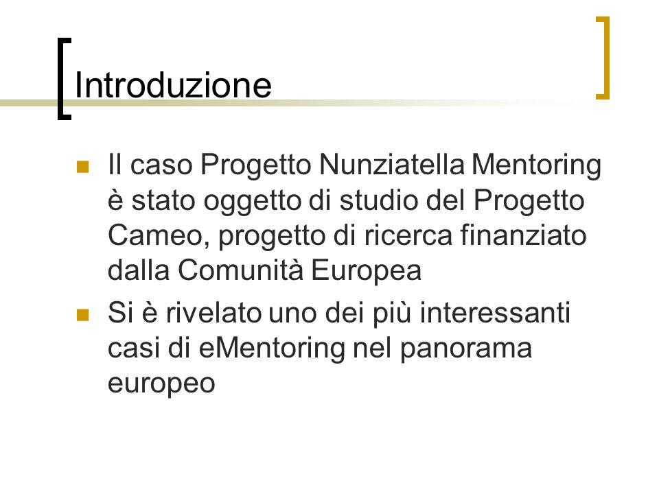 Introduzione Il caso Progetto Nunziatella Mentoring è stato oggetto di studio del Progetto Cameo, progetto di ricerca finanziato dalla Comunità Europe