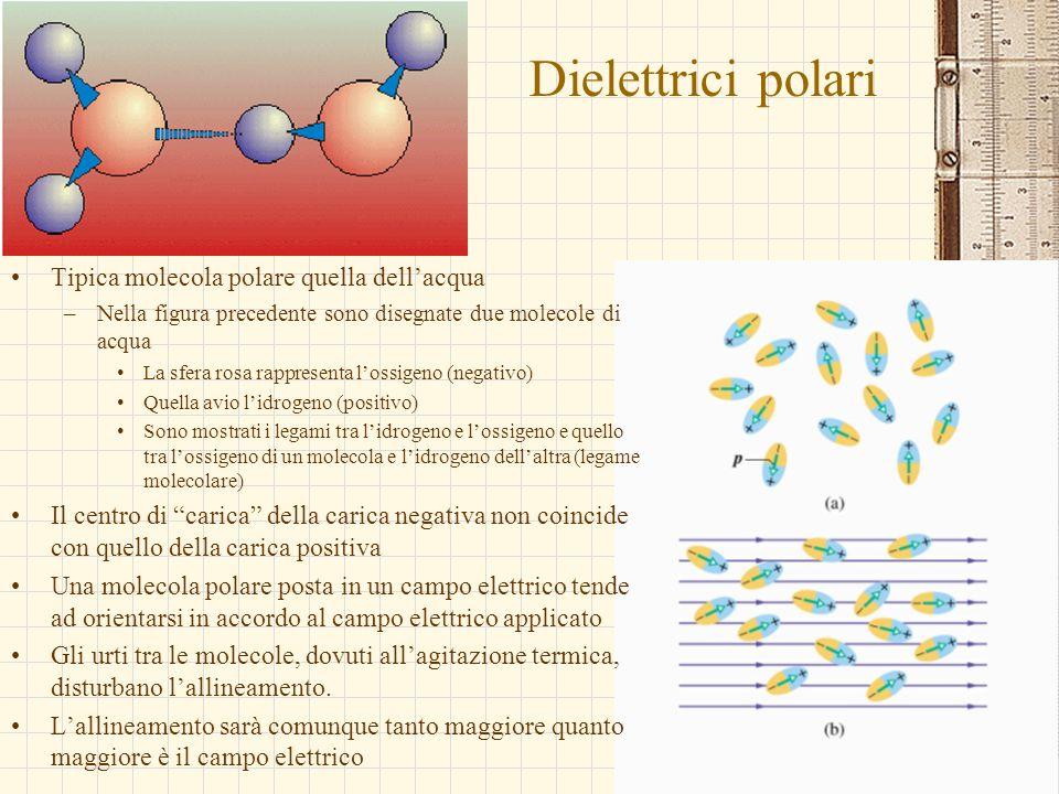 G.M. - Edile A 2002/03 Dielettrici polari Tipica molecola polare quella dellacqua –Nella figura precedente sono disegnate due molecole di acqua La sfe