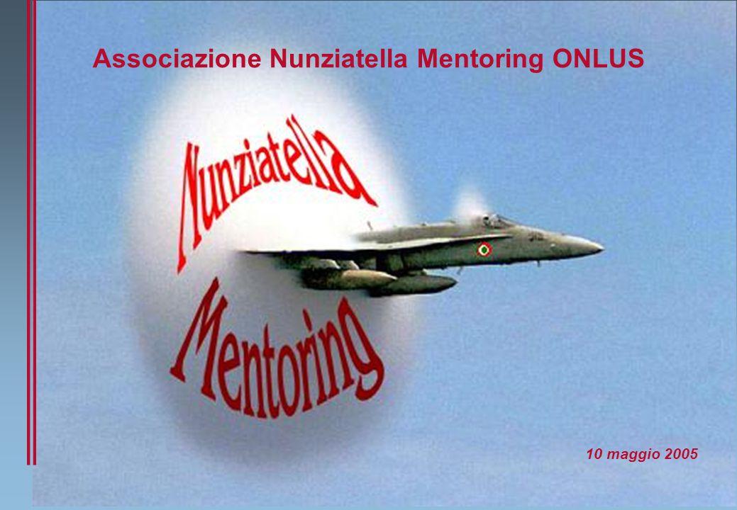 10 maggio 2005 11 Nunziatella Mentoring - passato...