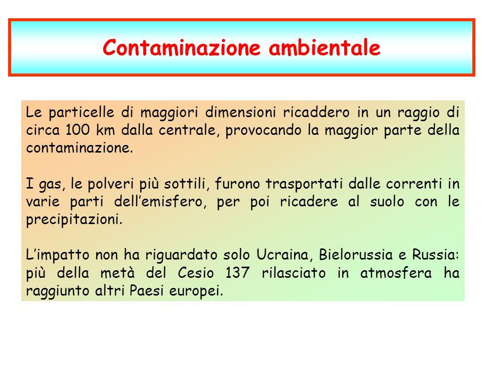 Contaminazione ambientale Le particelle di maggiori dimensioni ricaddero in un raggio di circa 100 km dalla centrale, provocando la maggior parte della contaminazione.