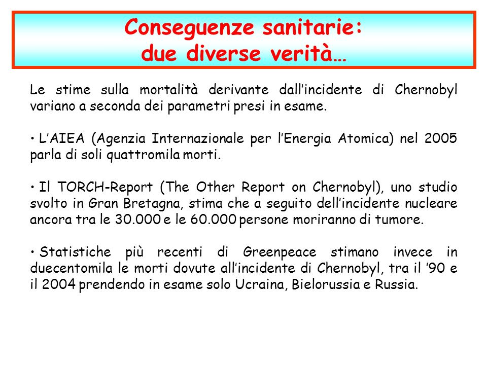 Le stime sulla mortalità derivante dallincidente di Chernobyl variano a seconda dei parametri presi in esame.