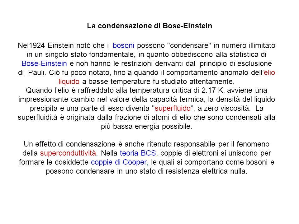 Nel1924 Einstein notò che i bosoni possono