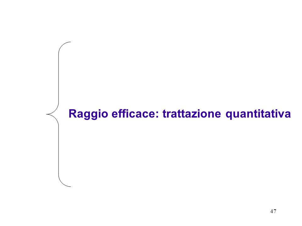 47 Raggio efficace: trattazione quantitativa