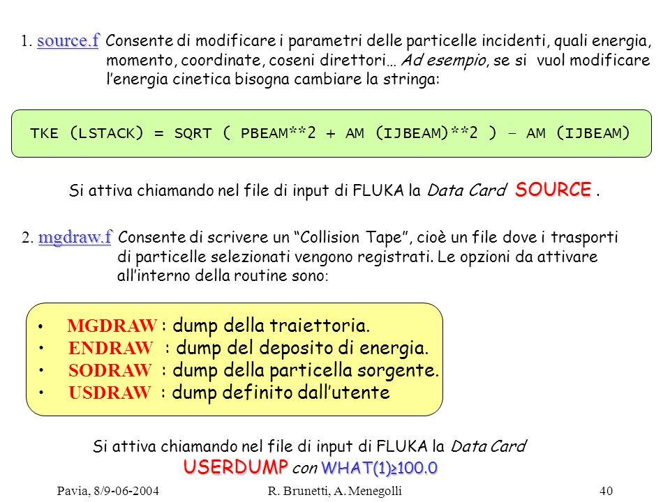 Pavia, 8/9-06-2004R. Brunetti, A. Menegolli40 source.f 1. source.f Consente di modificare i parametri delle particelle incidenti, quali energia, momen