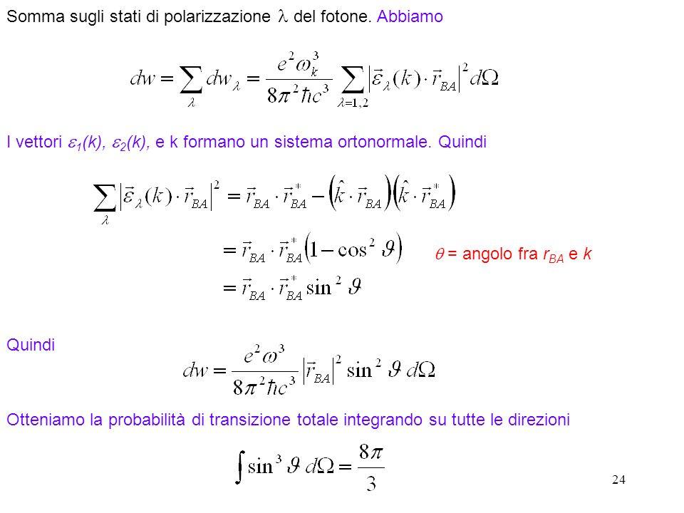 24 Somma sugli stati di polarizzazione del fotone.