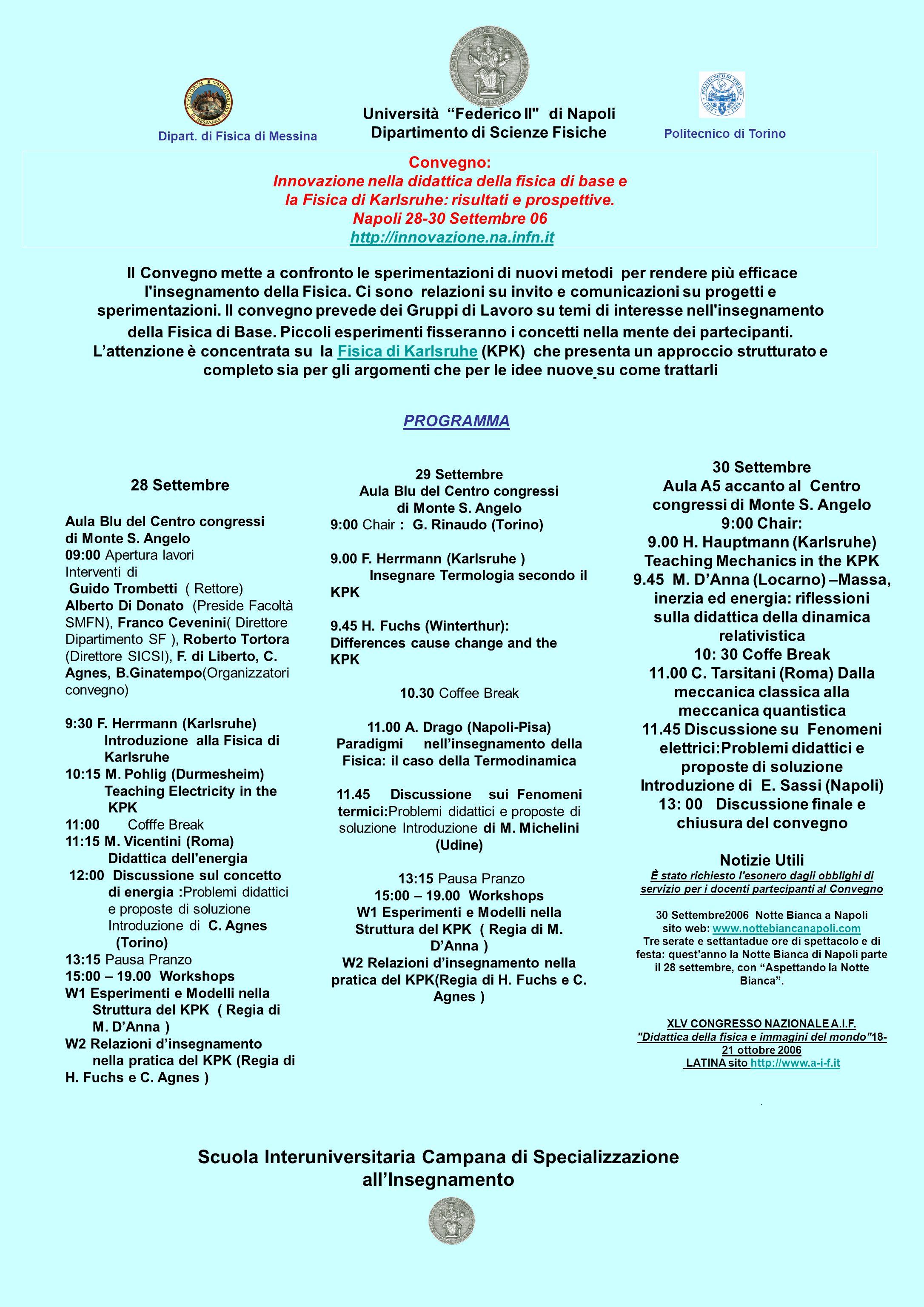 Convegno: Innovazione nella didattica della fisica di base e la Fisica di Karlsruhe: risultati e prospettive. Napoli 28-30 Settembre 06 http://innovaz