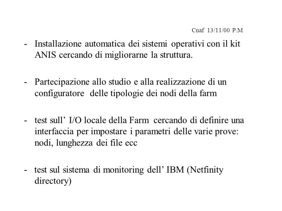 Cnaf 13/11/00 P.M -Installazione automatica dei sistemi operativi con il kit ANIS cercando di migliorarne la struttura.