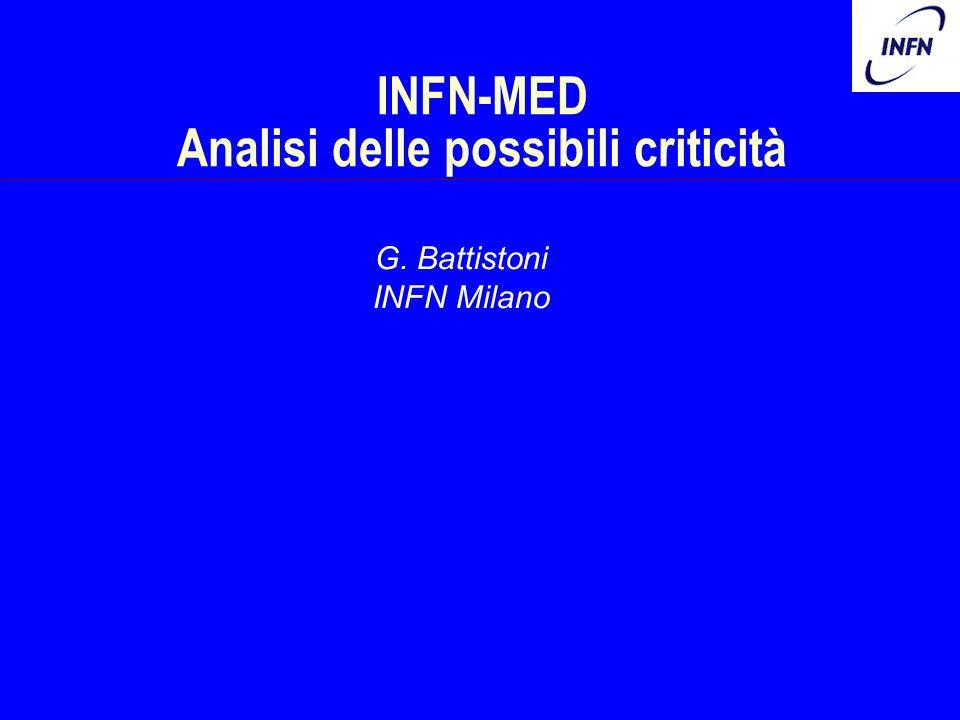 INFN-MED Analisi delle possibili criticità G. Battistoni INFN Milano