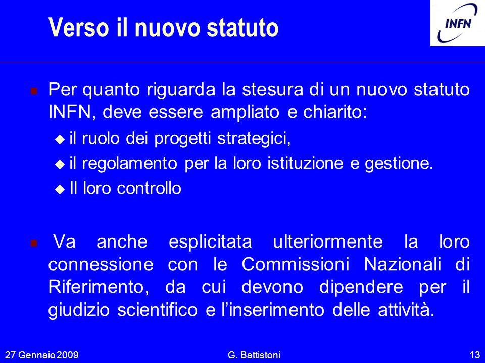 Verso il nuovo statuto Per quanto riguarda la stesura di un nuovo statuto INFN, deve essere ampliato e chiarito: il ruolo dei progetti strategici, il regolamento per la loro istituzione e gestione.