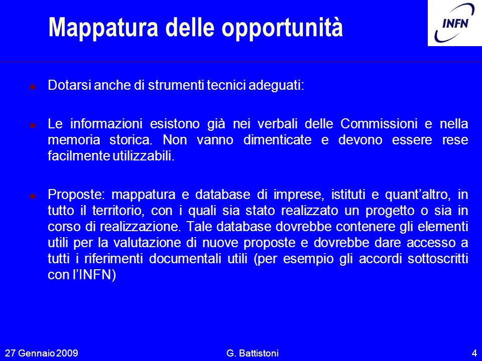 Mappatura delle opportunità Dotarsi anche di strumenti tecnici adeguati: Le informazioni esistono già nei verbali delle Commissioni e nella memoria storica.
