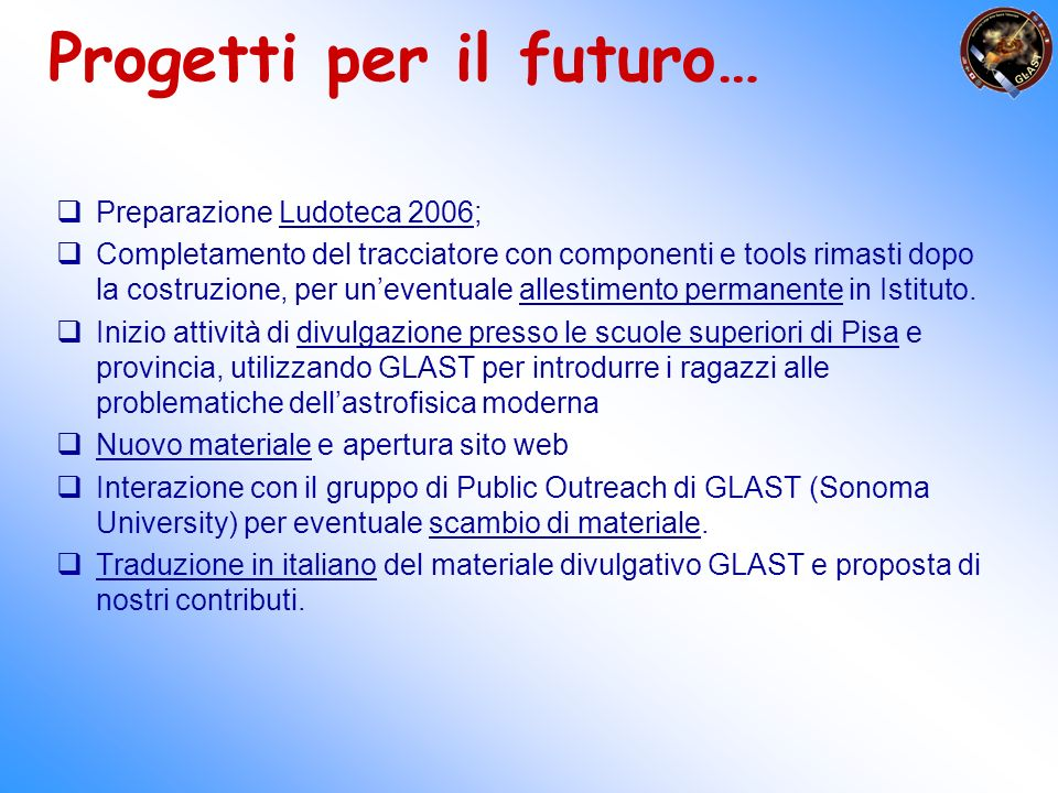 Progetti per il futuro… Preparazione Ludoteca 2006; Completamento del tracciatore con componenti e tools rimasti dopo la costruzione, per uneventuale