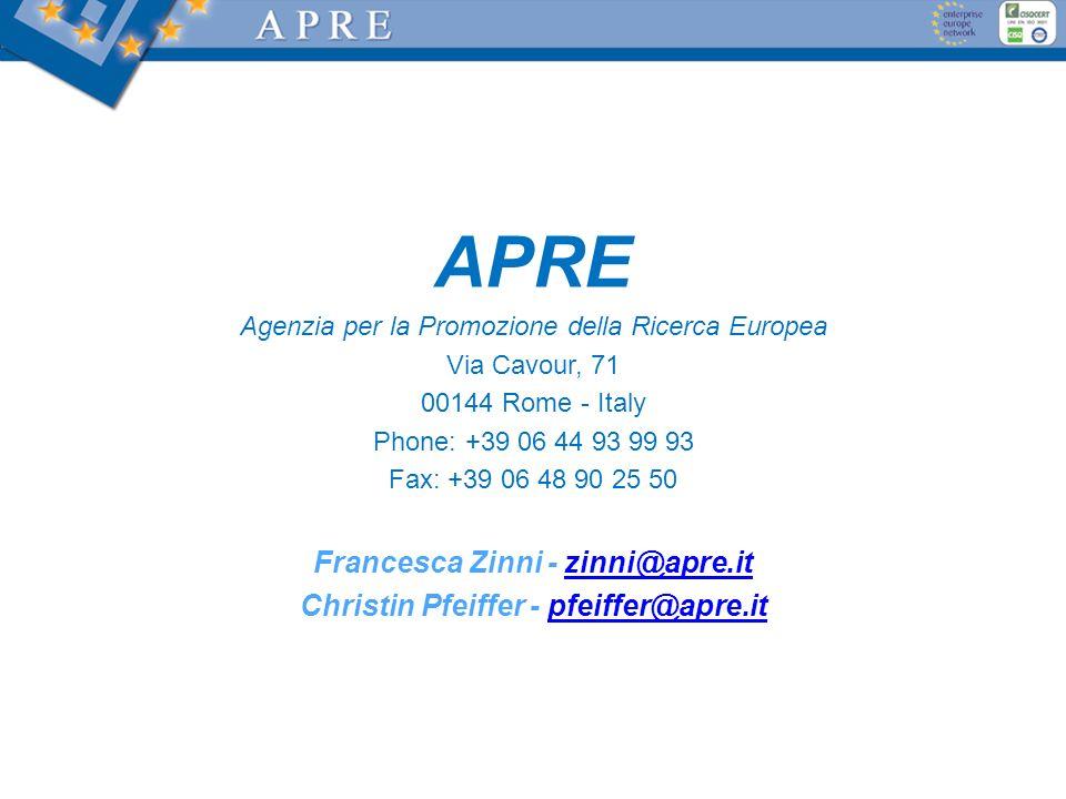 APRE Agenzia per la Promozione della Ricerca Europea Via Cavour, 71 00144 Rome - Italy Phone: +39 06 44 93 99 93 Fax: +39 06 48 90 25 50 Francesca Zin