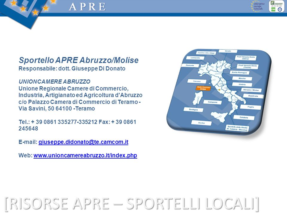 www.cinema-een.eu Dal 1 aprile 2008 APRE è membro di CINEMA – Central Italy Network to Enhance CoMpetitive business Activities – uno dei cinque consorzi italiani della rete EEN Dal 1 aprile 2008 APRE è membro di CINEMA – Central Italy Network to Enhance CoMpetitive business Activities – uno dei cinque consorzi italiani della rete EEN La copertura geografica - Lazio - Toscana - Umbria - Marche - Sardegna La copertura geografica - Lazio - Toscana - Umbria - Marche - Sardegna