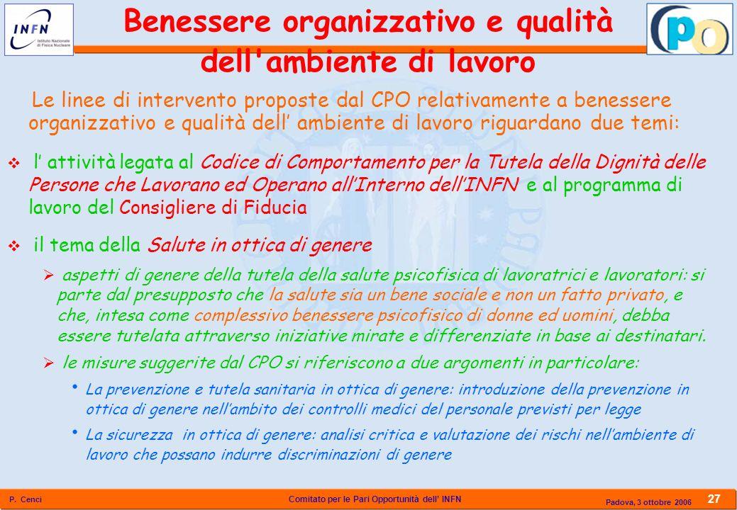 Comitato per le Pari Opportunità dell INFN P. Cenci 27 Padova, 3 ottobre 2006 Benessere organizzativo e qualità dell'ambiente di lavoro Le linee di in