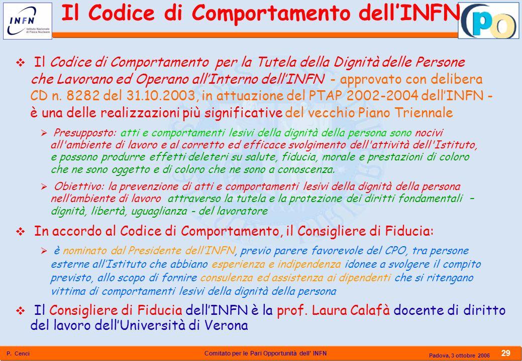 Comitato per le Pari Opportunità dell INFN P. Cenci 29 Padova, 3 ottobre 2006 Il Codice di Comportamento per la Tutela della Dignità delle Persone che