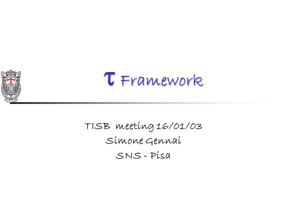 Framework Framework TISB meeting 16/01/03 Simone Gennai SNS - Pisa