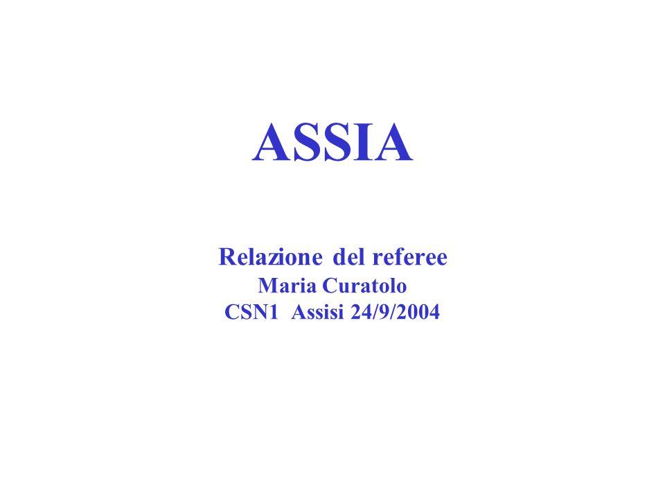 ASSIA Relazione del referee Maria Curatolo CSN1 Assisi 24/9/2004